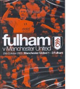Fulham Fc: Fulham Vs Manchester United - 25th October 2003 (DVD)