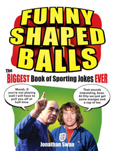 Funny Shaped Balls: The Biggest Book of Sporting Jokes Ever