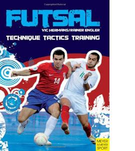 Futsal: Technique, Tactics, Training