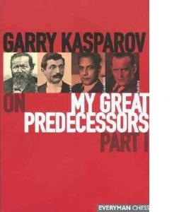 Gary Kasparov's on My Great Predecessors: Part 1 (HB)