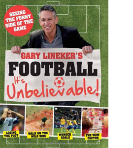 Gary Lineker's - Football: it's Unbelievable! (HB)