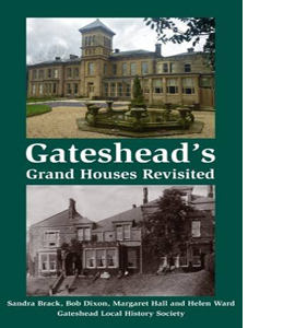 Gateshead Grand Houses Revisited
