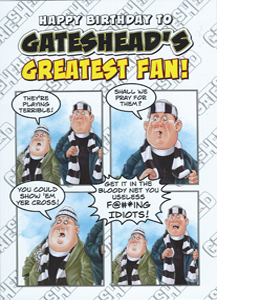 Gateshead Greatest Fan 1 (Greeting Card)