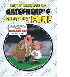 Gateshead Greatest Fan 3 (Greeting Card)