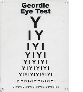 Geordie Eye Test (Metal Sign)