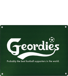 Geordies (Metal Sign)