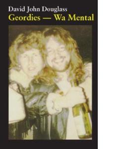 Geordies - Wa Mental!: Wa Off Wa F**kin Heeds