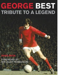 George Best Tribute To A Legend (HB)