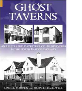 Ghost Taverns: An Illustrated Gazeteer of the North East (HB)