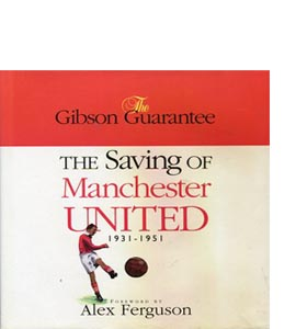 Gibson Guarantee: Saving of Manchester United (HB)