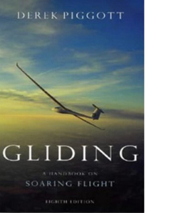 Gliding: A Handbook on Soaring Flight