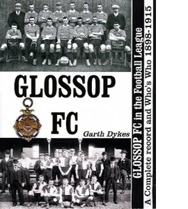 Glossop FC in the Football League: A Complete Record and Who's W