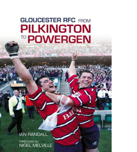 Gloucester RFC From Pilkington to Powergen