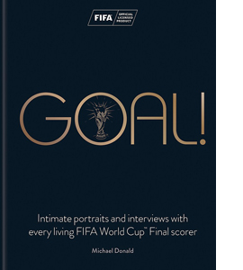Goal!: Intimate interviews with every living World Cup Final sco
