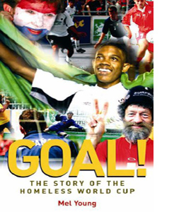 Goal!: The Story of the Homeless World Cup