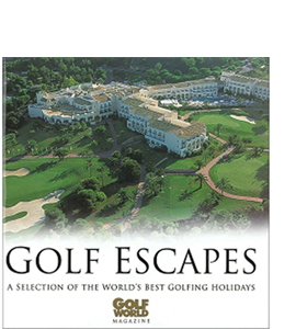 Golf Escapes: A Selection of the World's Best Golfing Holidays (