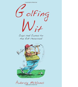 Golfing Wit: Quips and Quotes for the Golf-obsessed (HB)