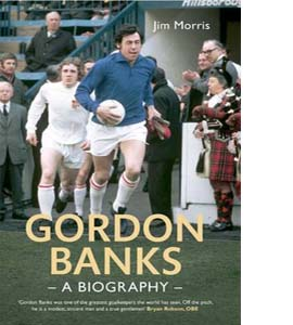 Gordon Banks : A Biography (HB)