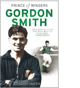 Gordon Smith - Prince Of Wingers (HB)