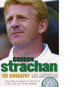 Gordon Strachan - The Biography