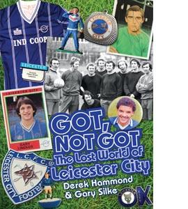 Got, Not Got: Leicester City (HB)