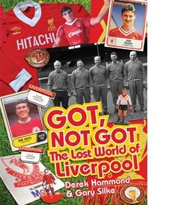 Got, Not Got: Liverpool (HB)