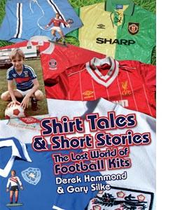 Got, Not Got: Shirt Tales & Short Stories : The Lost World of Cl