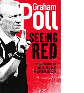 Graham Poll - Seeing Red