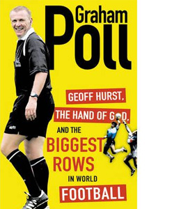 Graham Poll - The Biggest Rows In World Football (HB)