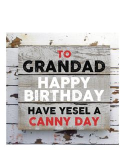 Grandad- Happy Birthday. Have Yesel A Canny Day. (Greetings Card