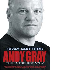Gray Matters: The Autobiography