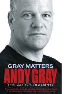 Gray Matters - Andy Gray