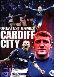 Greatest Games: Cardiff City (HB)