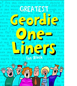 Greatest Geordie One-Liners (HB)