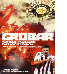 Grobar: Partizan Pleasure, Pain and Paranoia: Lifting the Lid on