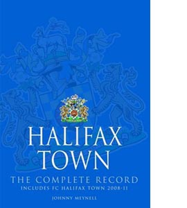 Halifax Town: The Complete Record (HB)