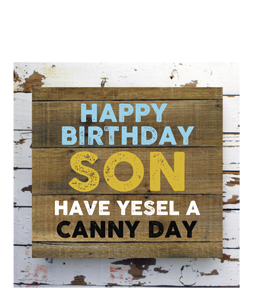 Happy Birthday Son. Have Yesel A Canny Day. (Greetings Card).