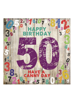 Happy Birthday- 50. Have A Canny Day. (Greetings Card)
