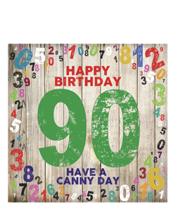 Happy Birthday- 90. Have A Canny Day. (Greetings Card).