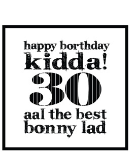 Happy Borthday Kidda ! 30 (Greeting Card)