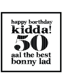 Happy Borthday Kidda ! 50 (Greeting Card)