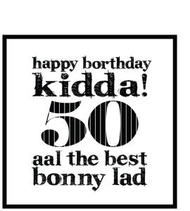 Happy Borthday Kidda ! 50 (Greeting Card)