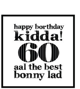 Happy Borthday Kidda ! 60 (Greeting Card)