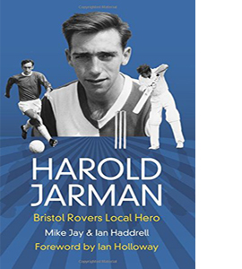 Harold Jarman: Bristol Rovers Local Hero