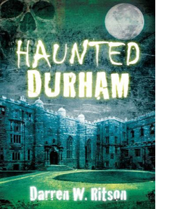 Haunted Durham