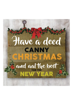 Have a Deed Canny Christmas and aal the Best (Greetings Card)