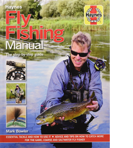 Haynes Fly Fishing Manual: The Step-By-Step Guide (HB)