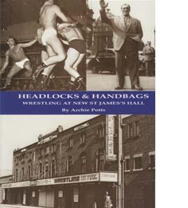 Headlocks and Handbags. Wrestling at New St James's Hall