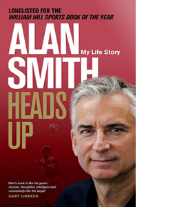 Heads Up: Alan Smith My Life Story