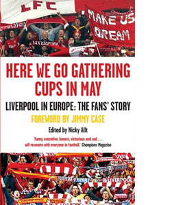 Here We Go Gathering Cups in May : Liverpool in Europe, the Fans